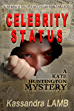 CELEBRITY STATUS (The Kate Huntington mystery series Book 4)
