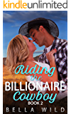 Riding the Billionaire Cowboy (Alpha Billionaire Short Reads Romance Book 2)