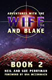Adventures with the Wife and Blake: Book 2 - The Avon Years