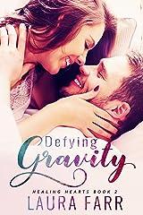 Defying Gravity (Healing Hearts Book 2) Kindle Edition