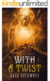With A Twist (Grim and Sinister Delights Book 2)