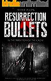 RESURRECTION BULLETS