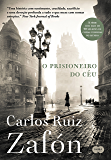 O prisioneiro do céu: Nova edição (O Cemitério dos Livros Esquecidos)