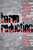 Harm Reduction: A New Direction for Drug Policies