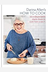 How to Cook: 100 Irresistible Recipes No One Should Leave Home Without Kindle Edition
