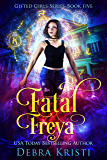 Fatal Freya (Gifted Girls Series Book 5)