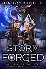 Storm Forged: An Urban Fantasy Novel (Death Before Dragons Book 6) Kindle Edition
