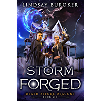 Storm Forged: An Urban Fantasy Novel (Death Before Dragons Book 6) (English Edition)
