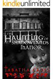 The Haunting of Shadowlands Manor