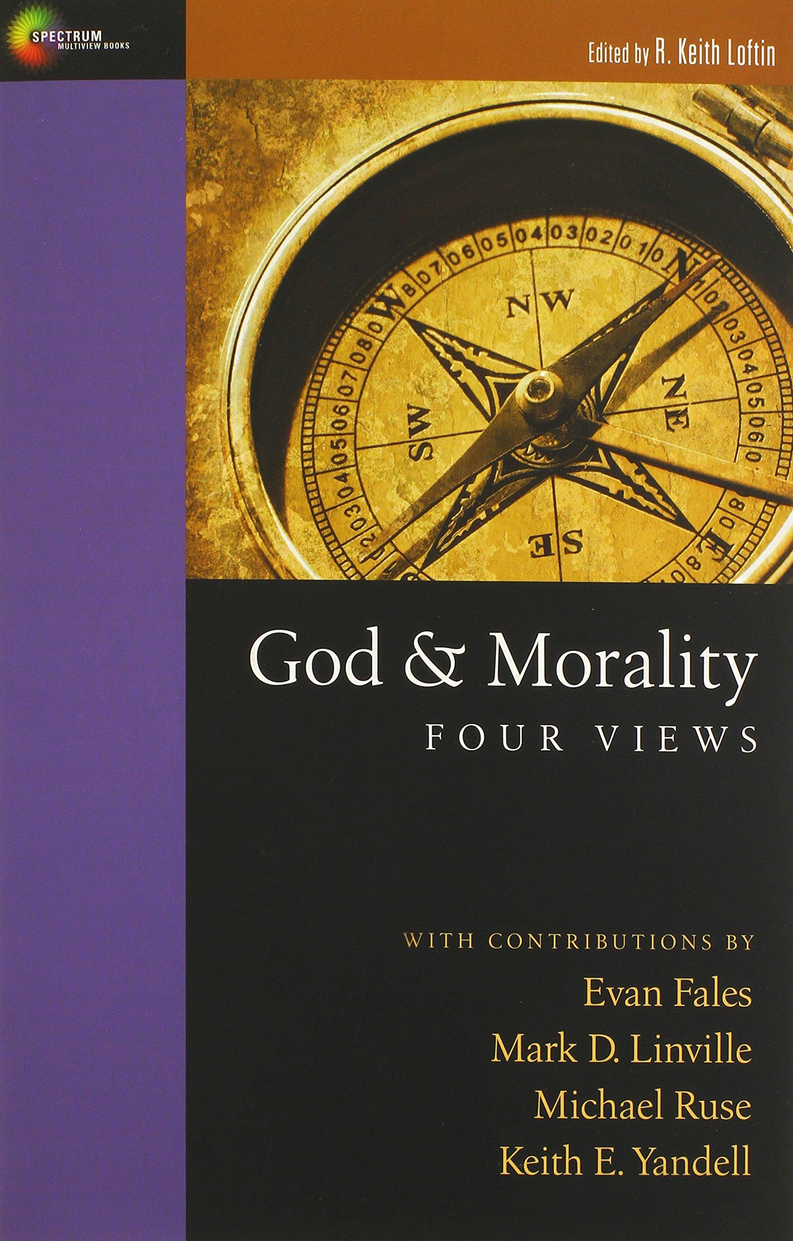 Download God & Morality: Four Views (Spectrum Multiview Books) pdf