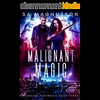 Malignant Magic (Medicine and Magic Book 3) (English Edition)