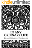 In any ordinary life (In any oridnary Book 1)