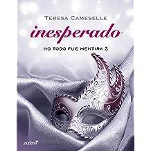 No todo fue mentira. Inesperado (Histórica nº 1) (Spanish Edition) Jul 2, 2013
