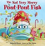 The Not Very Merry Pout-Pout Fish (A Pout-Pout Fish Adventure)