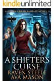 A Shifter's Curse: A Gritty Urban Fantasy Novel (Rouen Chronicles Book 1)