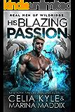His Blazing Passion: Real Men Romance | Paranormal Dragon Shifter Romance (Real Men of Wildridge Book 2)