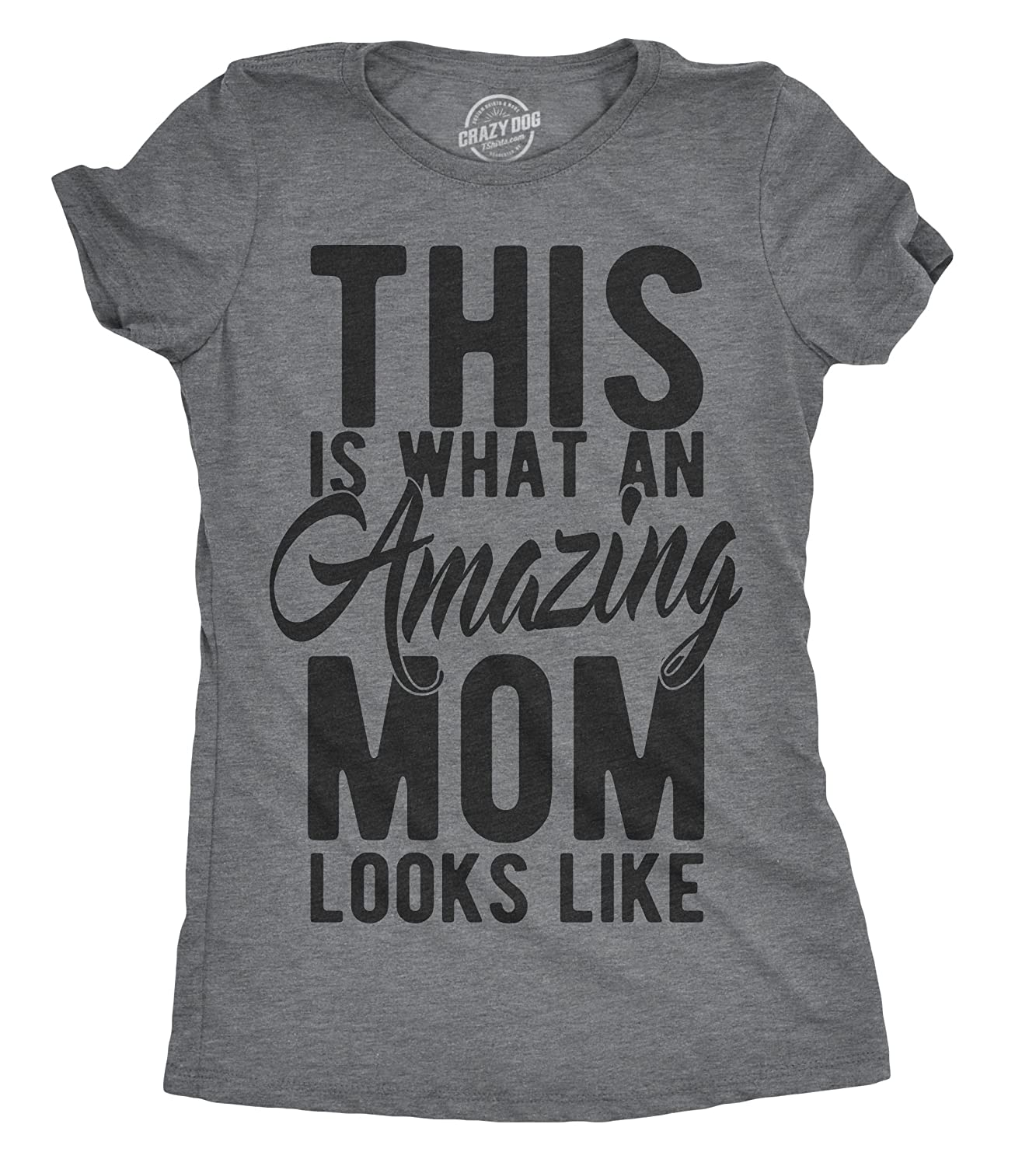 This Is What An Amazing Mom Looks Like Funny Family For 3861 Shirts