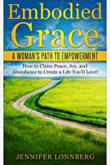 Embodied Grace: A Woman's Path to Empowerment Kindle Edition