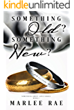 Something Old? Something New? (Something About Love Series Book 1)