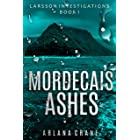 Mordecai's Ashes (Larsson Investigations Book 1)