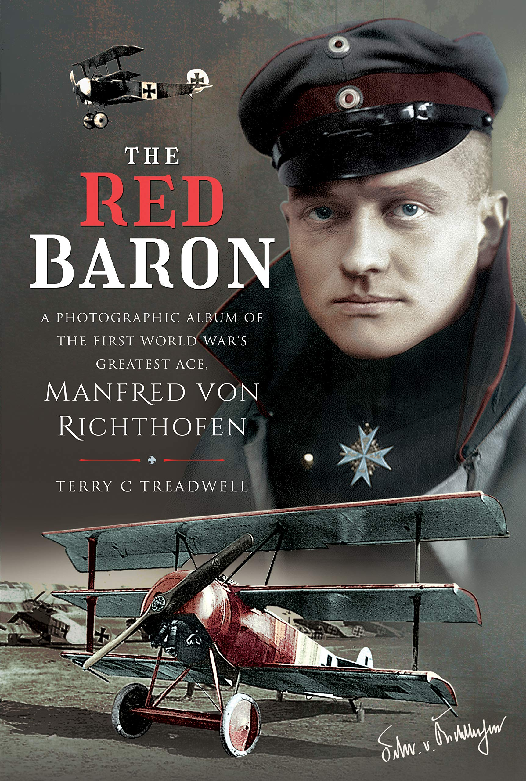 Amazon.com: The Red Baron: A Photographic Album of the First World War's  Greatest Ace, Manfred von Richthofen (9781526781321): Treadwell, Terry C:  Books
