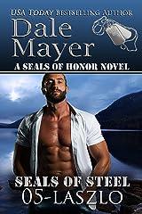 Laszlo (SEALs of Steel Series Book 5) Kindle Edition