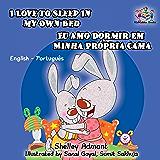 I Love to Sleep in My Own Bed Eu Amo Dormir em Minha Própria Cama: portuguese for kids, english portuguese childrens books, portuguese baby books (English Portuguese Bilingual Collection)