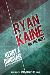 Ryan Kaine: On the Hunt: (Ryan Kaine's 83 series Book 8) Kindle Edition