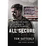All Secure: A Special Operations Soldier's Fight to Survive on the Battlefield and the Homefront