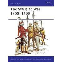 The Swiss at War 1300-1500