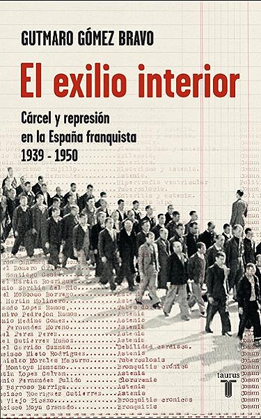 El exilio interior: Cárcel y represión en la España franquista, 1939-1950 eBook: Gutmaro, Gómez Bravo: Amazon.es: Tienda Kindle