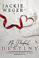 No Perfect Destiny (Almost Perfect Book 3) Kindle Edition