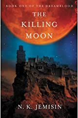 The Killing Moon (Dreamblood Book 1) Kindle Edition