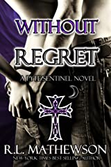 Without Regret (Pyte/Sentinel Series Book 2) Kindle Edition
