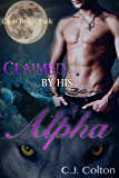 Claimed by His Alpha (Gay MPreg Werewolf Shifter Paranormal Romance) (Clear Ridge Pack Book 3)