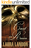 Cast in Ruin (Cast in Scandal Book 2)