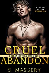 Cruel Abandon: A Dark College Bully Romance (Fallen Royals Book 5) Kindle Edition
