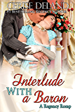 INTERLUDE WITH A BARON: A Regency Romp