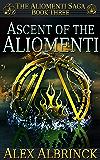 Ascent of the Aliomenti (The Aliomenti Saga - Book 3)