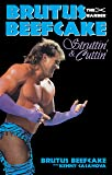 Brutus Beefcake: Struttin' & Cuttin' - Official Autobiography