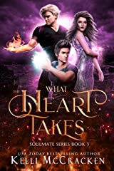 What the Heart Takes: A Psychic-Elemental Romance (Soulmate Book 3) Kindle Edition