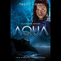 AQUA: A Dystopian Academy Adventure (The Elements Series Book 1) (English Edition)