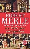 La Volte des vertugadins - Fortune de France T7 (Littérature & Documents)