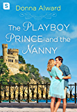The Playboy Prince and the Nanny (The Prince Duology)