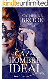 A la caza del hombre ideal (Spanish Edition)