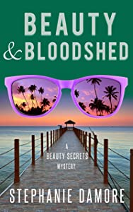 Beauty & Bloodshed: Beauty Secrets Mystery Book 5