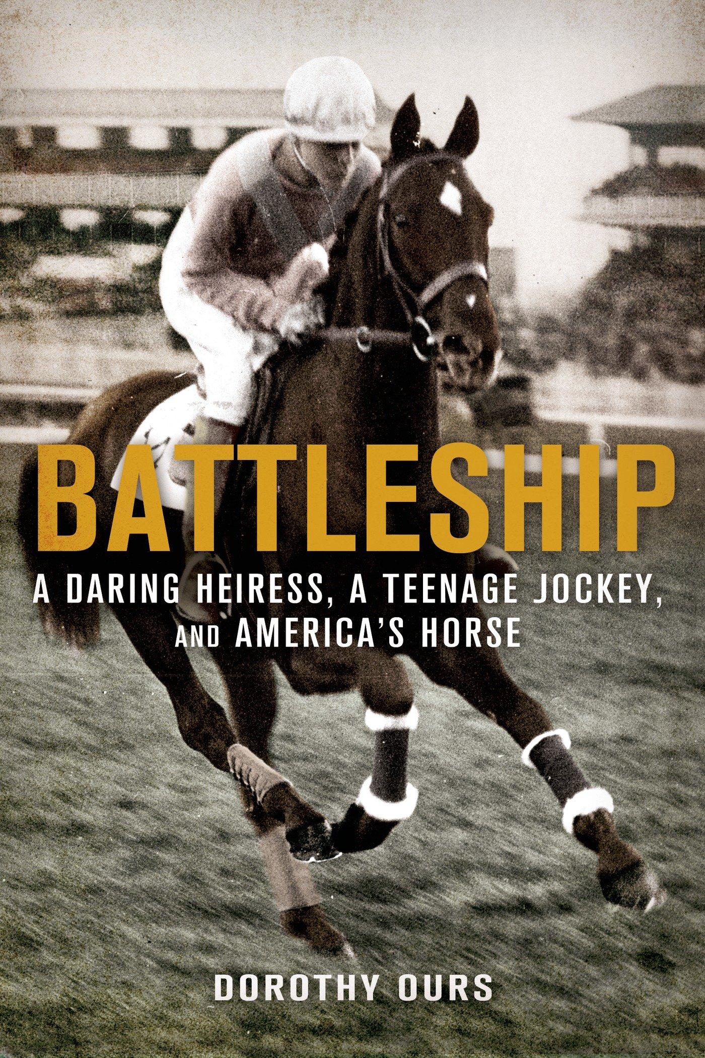 Download Battleship: A Daring Heiress, a Teenage Jockey, and America's Horse PDF