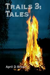 Trails 3: Trails Through the Tales Kindle Edition