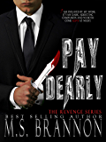 Pay Dearly (The Revenge Series Book 1)