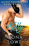Secret Confessions: Down & Dusty – Kelly (Novella)